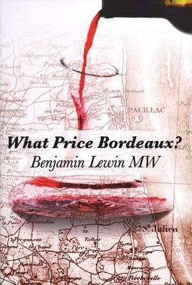 What Price Bordeaux? - Benjamin, Lewin, and Lewin, Benjamin