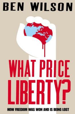 What Price Liberty? - Wilson, Ben