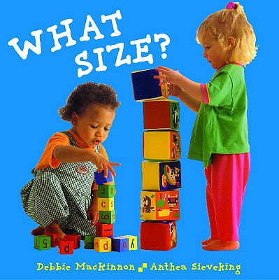 What Size? - Sieveking, Anthea, and MacKinnon, Debbie