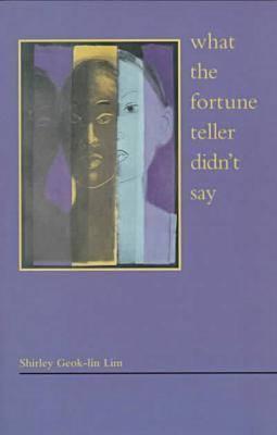 What the Fortune Teller Didn't Say: American Religious Life / John Corrigan - Lim, Shirley Geok