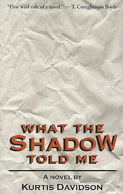 What the Shadow Told Me - Davidson, Kurtis