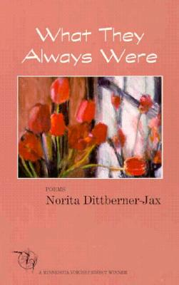 What They Always Were - Dittberner-Jax, Norita