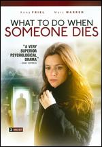 What to Do When Someone Dies - Tim Fywell