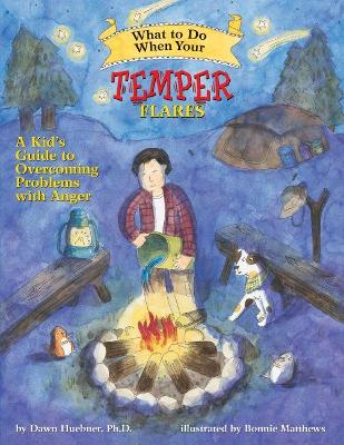 What to Do When Your Temper Flares: A Kid's Guide to Overcoming Problems with Anger - Huebner, Dawn