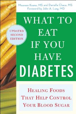 What to Eat If You Have Diabetes: Healing Foods That Help Control Your Blood Sugar - Keane, Maureen