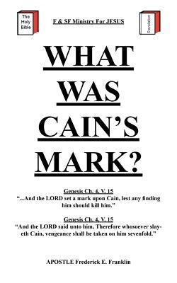 What Was Cain's Mark? - Franklin, Apostle Frederick E