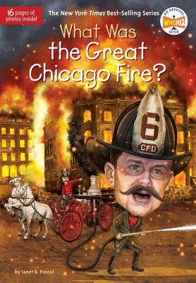 What Was the Great Chicago Fire? - Pascal, Janet B, and Who Hq