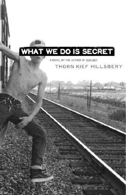 What We Do Is Secret - Hillsbery, Thorn Kief