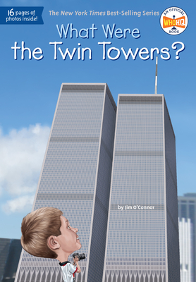 What Were the Twin Towers? - O'Connor, Jim, and Who Hq