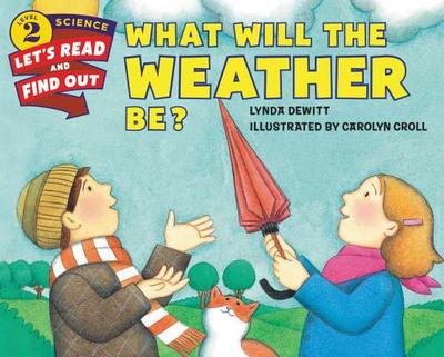 What Will the Weather Be? - DeWitt, Lynda