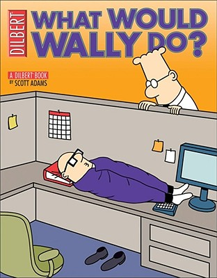 What Would Wally Do? - Adams, Scott