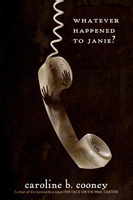 Whatever Happened to Janie? - Cooney, Caroline B