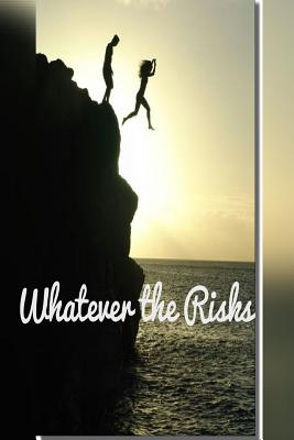 Whatever the Risks - Hunter, Angel T