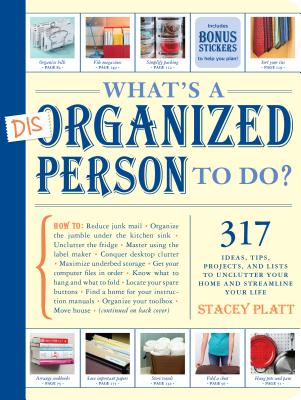 What's a Disorganized Person to Do? - Platt, Stacey
