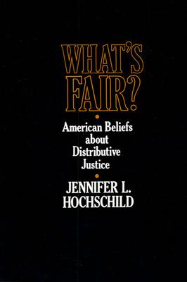 What's Fair: American Beliefs about Distributive Justice - Hochschild, Jennifer L