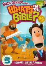 What's in the Bible?, Vol. 5: Israel Gets a King!