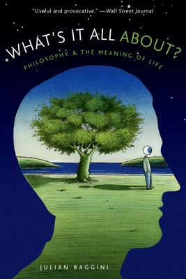 What's It All About?: Philosophy and the Meaning of Life - Baggini, Julian