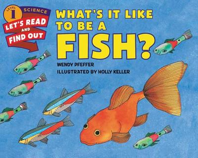 What's It Like to Be a Fish? - Pfeffer, Wendy, Professor