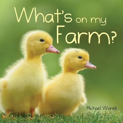 What's on My Farm? - Firefly Books, and Worek, Michael