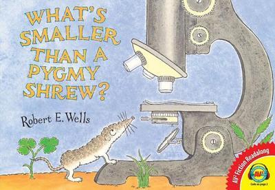 What's Smaller Than a Pygmy Shrew? - Wells, Robert E
