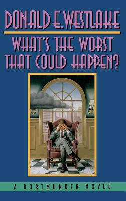 What's the Worst That Could Happen? - Westlake, Donald E