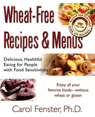 Wheat-Free Recipes & Menus - Fenster, Carol, PH.D.