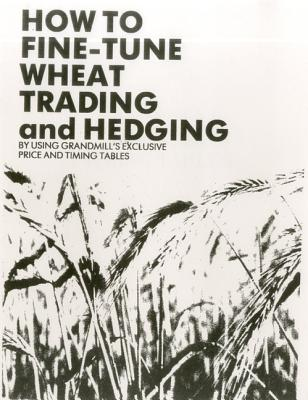 Wheat Trading and Hedging - Grandmill, William