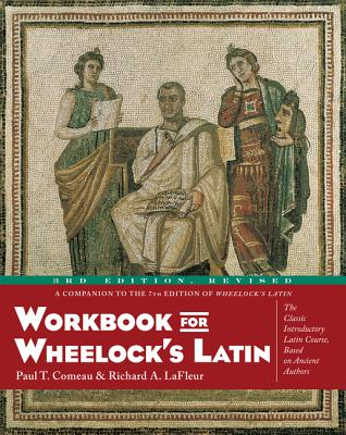 Wheelock's Latin: Workbook - Comeau, Paul T., and Wheelock, Frederic M.