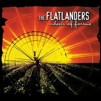 Wheels of Fortune - The Flatlanders