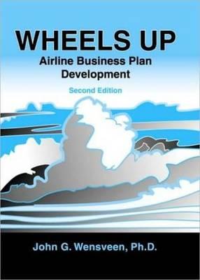 Wheels Up: Airline Business Plan Development - Wensveen, J G