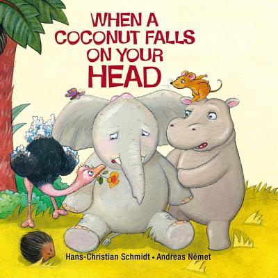 When a Coconut Falls on Your Head - Schmidt, Hans Christian