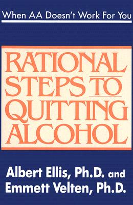 When AA Doesn't Work for You: Rational Steps to Quitting Alcohol - Ellis, Albert, Dr., PH.D.
