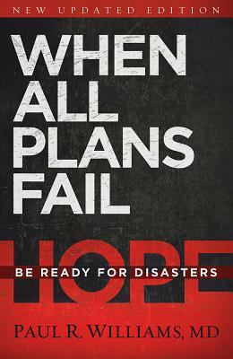 When All Plans Fail: Be Ready for Disasters - Williams, Paul R