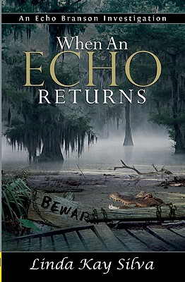 When an Echo Returns - Silva, Linda Kay
