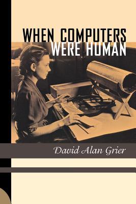 When Computers Were Human - Grier, David Alan