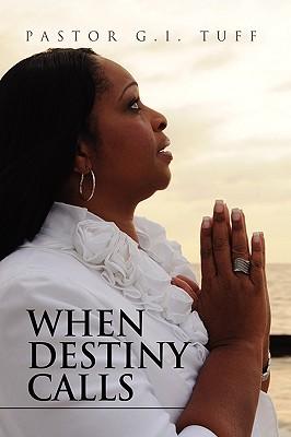 When Destiny Calls - Tuff, Pastor G I