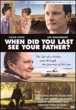 When Did You Last See Your Father? [WS] - Anand Tucker; Jim Broadbent
