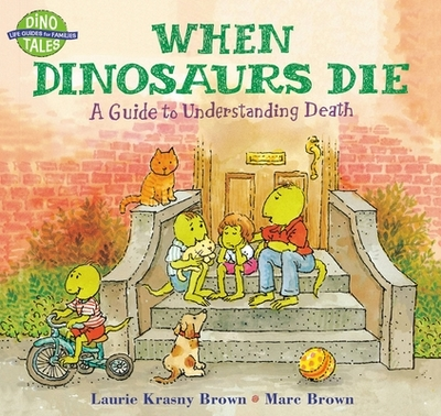 When Dinosaurs Die: A Guide to Understanding Death - Krasny Brown, Laurie