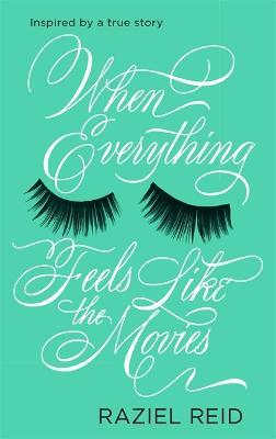 When Everything Feels Like the Movies - Reid, Raziel