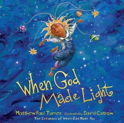 When God Made Light - Turner, Matthew Paul