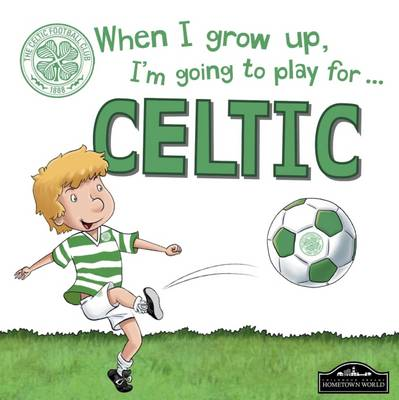 When I Grow Up, I'm Going to Play for Celtic - Cary, Gemma
