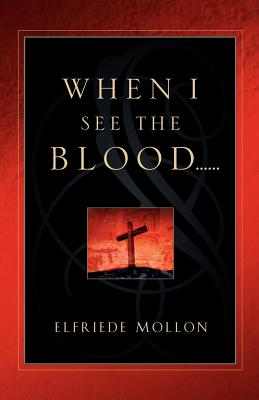 When I See the Blood - Mollon, Elfriede