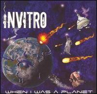 When I Was a Planet - Invitro