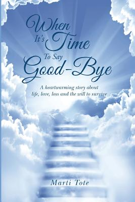 When It's Time to Say Goodbye - Tote, Marti