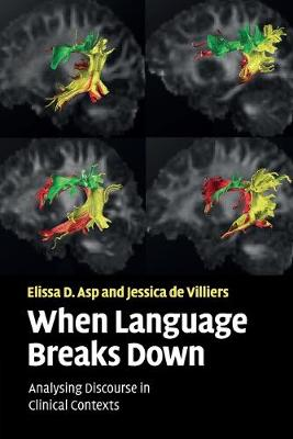 When Language Breaks Down: Analysing Discourse in Clinical Contexts - Asp, Elissa D