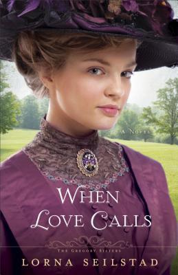 When Love Calls: A Novel - Seilstad, Lorna