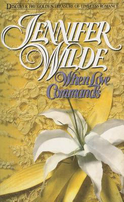 When Love Commands - Wilde, Jennifer