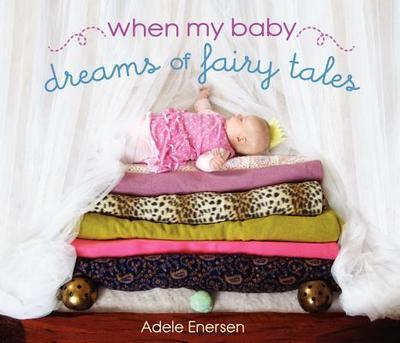 When My Baby Dreams of Fairy Tales - Enersen, Adele
