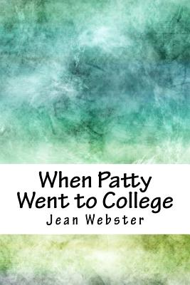 When Patty Went to College - Webster, Jean