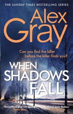When Shadows Fall: Book 17 in the Sunday Times bestselling crime series - Gray, Alex